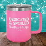 Dedicated And Spoiled Railroad Wife 15oz Coffee Mug Tumbler