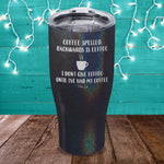 Coffee Spelled Backwards Laser Etched Tumbler