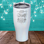 Go Jump In The Lake Laser Etched Tumbler