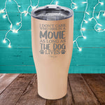As Long As The Dog Lives Laser Etched Tumbler