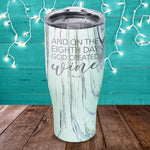 And On The Eighth Day God Created Wine Laser Etched Tumbler