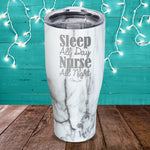 Sleep All Day Nurse All Night Laser Etched Tumbler