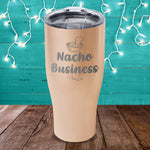 Nacho Business Laser Etched Tumbler