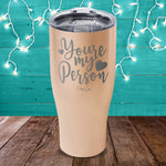 You're My Person Laser Etched Tumbler