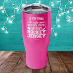 You Should See Me In My Hockey Jersey Laser Etched Tumbler