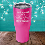 I Baked You Some Shut The Fucupcakes Laser Etched Tumbler