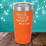 Drink More Water Love Your Sister Laser Etched Tumbler