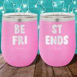 Best Friends Split  12oz Stemless Wine Cup