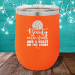 I'm A Beauty On The Streets And A Beast On The Court 12oz Stemless Wine Cup