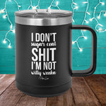 I Don't Sugar Coat Shit 15oz Coffee Mug Tumbler