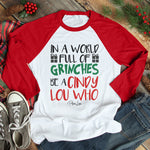 In A World Full Of Grinches Be A Cindy Lou Who Christmas Raglan (Unisex)