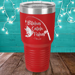 Bitches Catch Fishes Laser Etched Tumbler