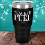 Teacher Fuel Laser Etched Tumbler