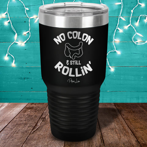 100% Donation - No Colon Still Rollin Laser Etched Tumbler