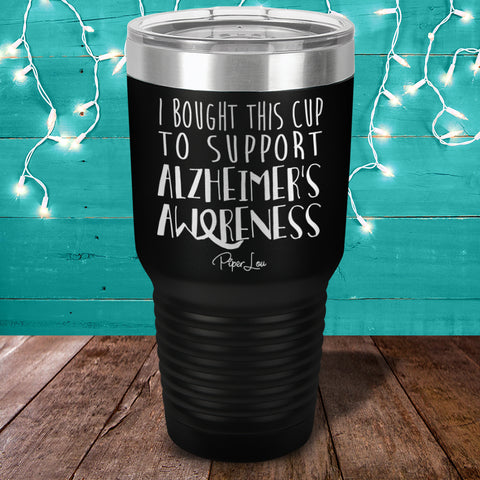 100% Donation - I Bought This Cup To Support Alzheimer's Awareness Laser Etched Tumbler