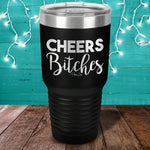 Cheers Bitches Laser Etched Tumbler