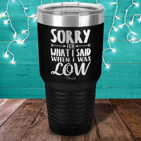 100% Donation - Diabetes Sorry For What I Said (Low) Laser Etched Tumbler