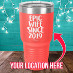 Epic Wife Since (CUSTOM) Laser Etched Tumbler