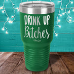 Drink Up Bitches Laser Etched Tumbler