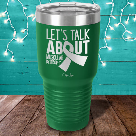 100% Donation - Lets Talk About Muscular Dystrophy Laser Etched Tumbler