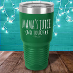 BLACK FRIDAY SPECIAL - Mama's Juice Laser Etched Tumbler