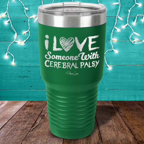 100% Donation - I Love Someone With Cerebral Palsy Laser Etched Tumbler
