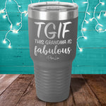 TGIF This Grandma Is Fabulous Laser Etched Tumbler