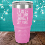 I Run On Caffeine, Chihuahuas, & Cuss Words Laser Etched Tumbler
