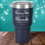 Every Brunette Needs A Blonde Laser Etched Tumbler