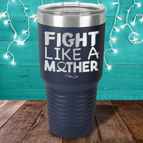 Donation | MS Fight Like A Mother Laser Etched Tumbler