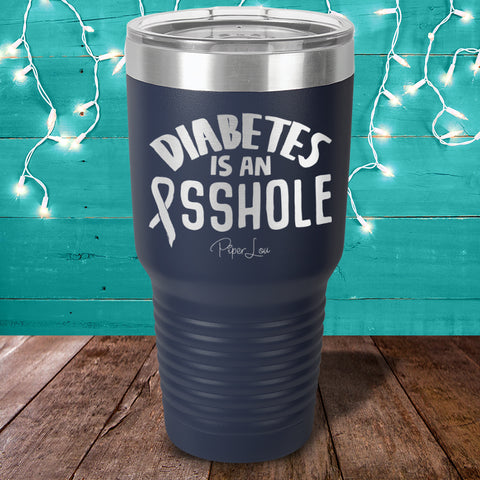 Donation - Diabetes Is An Asshole Laser Etched Tumbler