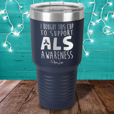 ALS I Bought This Cup Laser Etched Tumbler