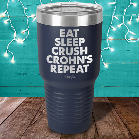 100% Donation - Eat Sleep Crush Crohn's Repeat Laser Etched Tumbler