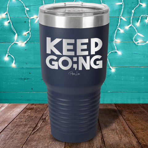 100% Donation - Suicide Keep Going Laser Etched Tumbler