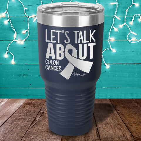 100% Donation - Lets Talk About Colon Cancer Laser Etched Tumbler