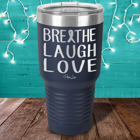 100% Donation - Cystic Fibrosis Breathe Laugh Love Laser Etched Tumbler