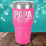 Papa Because Grandfather Laser Etched Tumbler