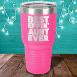 Best Effin Aunt Ever Laser Etched Tumbler