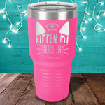 Kitten My Nurse On Laser Etched Tumbler