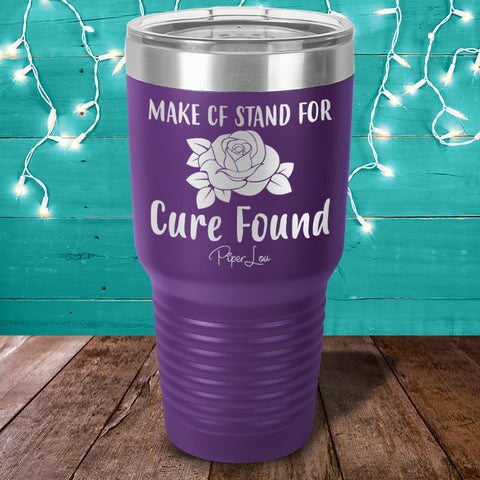 100% Donation - Make CF Stand For Cure Found Laser Etched Tumbler