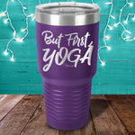 But First Yoga Laser Etched Tumbler
