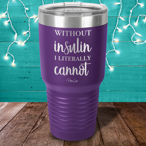Donation - Diabetes Without Insulin I Literally Laser Etched Tumbler