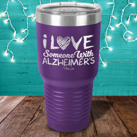 100% Donation - I Love Someone With Alzheimer's Laser Etched Tumbler