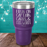 I Run On Captain, Carbs & Cuss Words Laser Etched Tumbler