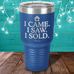 I Came I Saw I Sold Laser Etched Tumbler