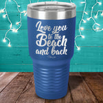 I Love You To The Beach Laser Etched Tumbler