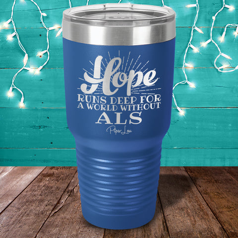 Hope Runs Deep ALS Laser Etched Tumbler
