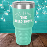 I'll Bring The Jello Shots Laser Etched Tumbler