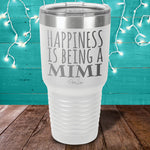 Happiness Is Being A Mimi Laser Etched Tumbler