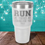 Run Like Your Kids Are Laser Etched Tumbler